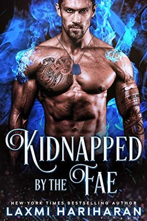 Kidnapped by the Fae: Paranormal Dark Fae Romance by Laxmi Hariharan