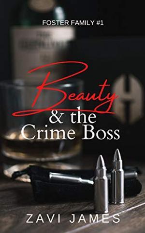 Beauty & The Crime Boss by Zavi James