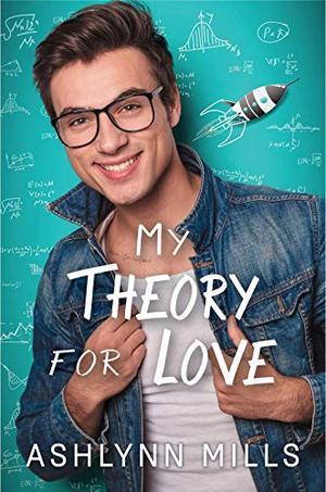 My Theory For Love by Ashlynn Mills
