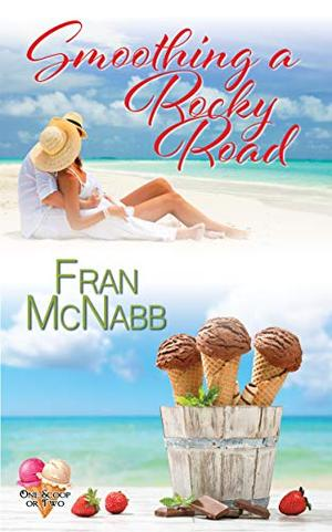 Smoothing a Rocky Road (One Scoop or Two) by Fran McNabb