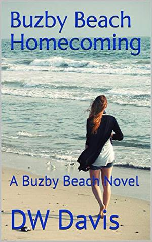 Buzby Beach Homecoming: A Buzby Beach Novel by DW Davis