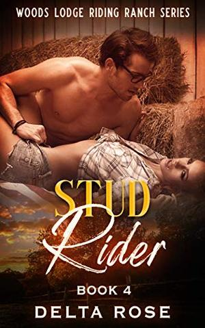 Stud Rider : Contemporary Romance Short Stories by Delta Rose