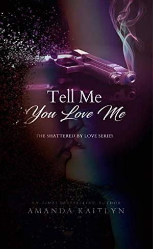 Tell Me You Love Me by Amanda Kaitlyn, Dmytro Skyy