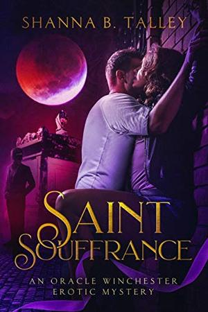 Saint Souffrance by Shanna B. Talley