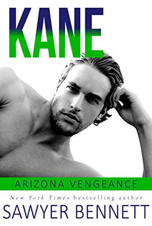 Kane: An Arizona Vengeance Novel by Sawyer Bennett