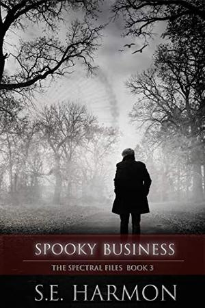 Spooky Business by S.E. Harmon