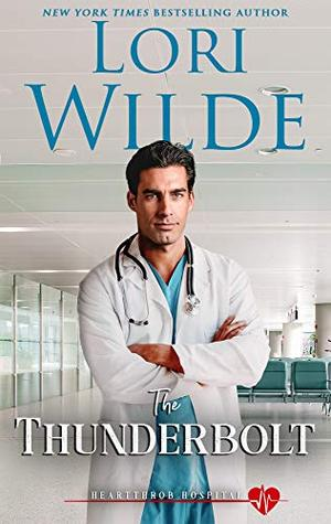 The Thunderbolt: A Romantic Medical Comedy by Lori Wilde