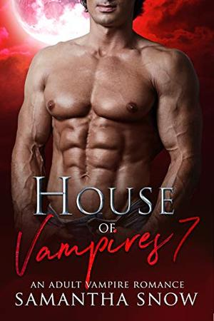 House Of Vampires 7: The Queen Of Unseelie (The Lorena Quinn Series) by Samantha Snow