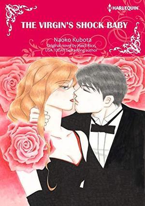 The Virgin's Shock Baby: Harlequin comics by Heidi Rice, Naoko Kubota