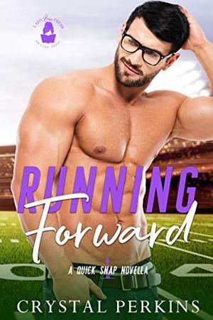 Running Forward: A Quick Snap Novella by Crystal Perkins, Lady Boss Press
