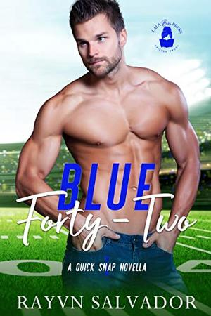 Blue Forty-Two: A Quick Snap Novella by Rayvn Salvador