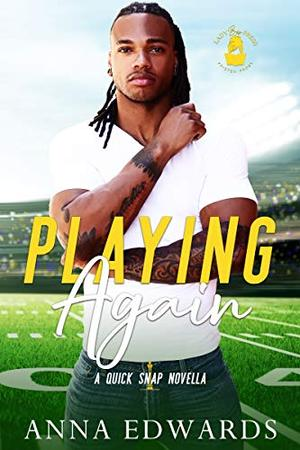 Playing Again: A Quick Snap Novella by Anna Edwards