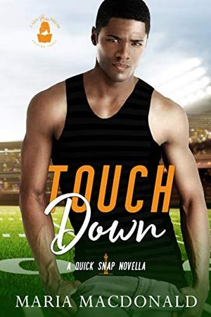 Touchdown: A Quick Snap Novella by Maria Macdonald