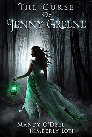 The Curse of Jenny Greene by Kimberly Loth, Mandy O'Dell