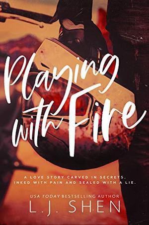 Playing with Fire: A Bad Boy College Romance by L.J. Shen