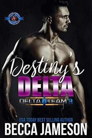 Destiny's Delta by Becca Jameson