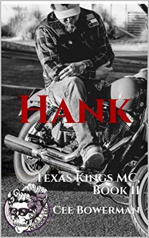 Hank: Texas Kings MC, Book 11 by Cee Bowerman