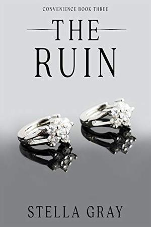 The Ruin by Stella Gray