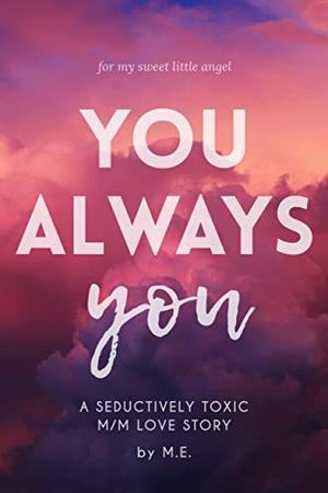 You. Always you.: A Gay Romance by M.E.