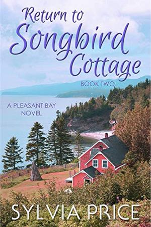 Return to Songbird Cottage by Sylvia Price