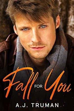 Fall for You by A.J. Truman