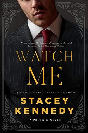 Watch Me by Stacey Kennedy
