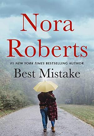 The Best Mistake: A Novella by Nora Roberts