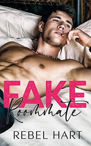 Fake Roommate by Rebel Hart