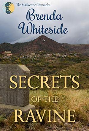 Secrets of the Ravine by Brenda Whiteside