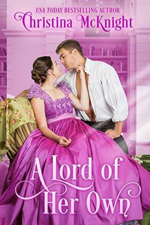 A Lord of Her Own by Christina McKnight