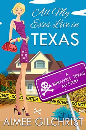 All My Exes Live in Texas by Aimee Gilchrist