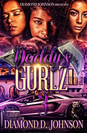 Daddy's Gurlz 3 by Diamond D. Johnson