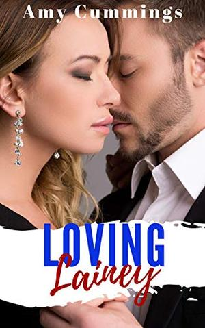 Loving Lainey: A DDLG, Age Play Romance by Amy Cummings