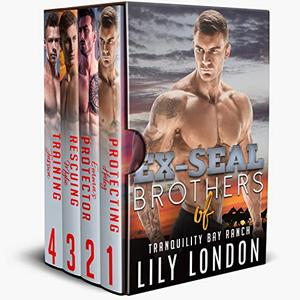 EX-SEAL Brothers of Tranquility Bay Ranch: (Tranquility Bay Ranch Romance Series Box Set) by Lily London