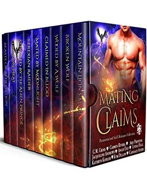 Mating Claims: Paranormal & Sci-Fi Romance Collection by G.M. Cross, Carmen Rivera, Amy Prentiss, Jacqueline Prentiss, Angie Day, Lydia Hall, Kathryn Kohler, Kym Dillon, Candace Ayers