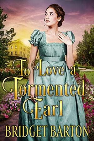 To Love a Tormented Earl: A Historical Regency Romance Book by Bridget Barton