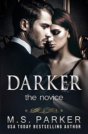 Darker: The Novice by M. S. Parker