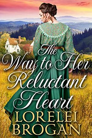 The Way to Her Reluctant Heart: A Historical Western Romance Book by Lorelei Brogan