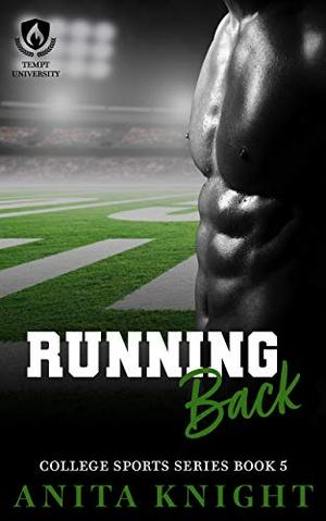 Running Back: A Steamy Short College Football Romance by Anita Knight