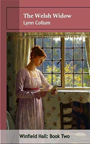 The Welsh Widow: A Winfield Hall Story by Lynn Collum