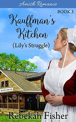 Lily's Struggle by Rebekah Fisher