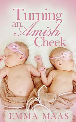 Turning an Amish Cheek by Emma Maas