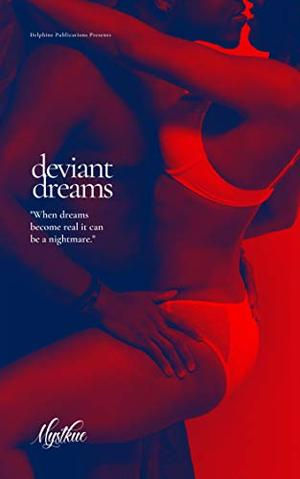 Deviant Dreams by Author Mystkue