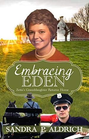Embracing Eden: Zetta's Granddaughter Returns Home by Sandra Aldrich