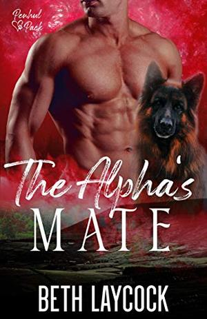 The Alpha's Mate: A MM shifter romance by Beth Laycock