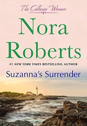 Suzanna's Surrender: The Calhoun Women by Nora Roberts