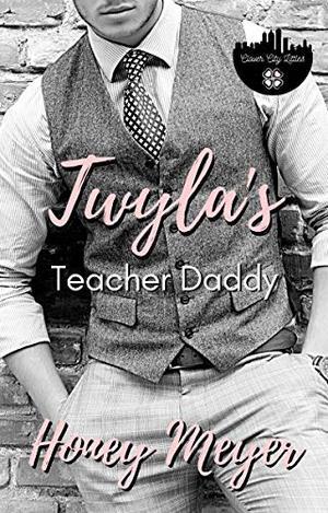 Twyla's Teacher Daddy by Honey Meyer