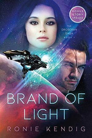 Brand of Light (Book 1) (The Droseran Saga) by Ronie Kendig