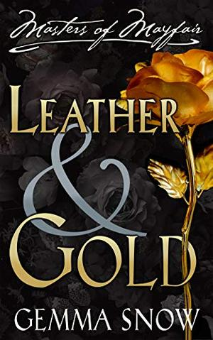 Leather and Gold by Gemma Snow, Rebecca Fairfax