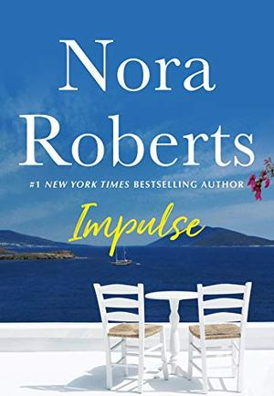 Impulse: A Novella by Nora Roberts